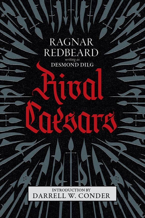 Rival Caesars: A Romance of Ambition, Love, and War | Ragnar Redbeard | Pre-Order