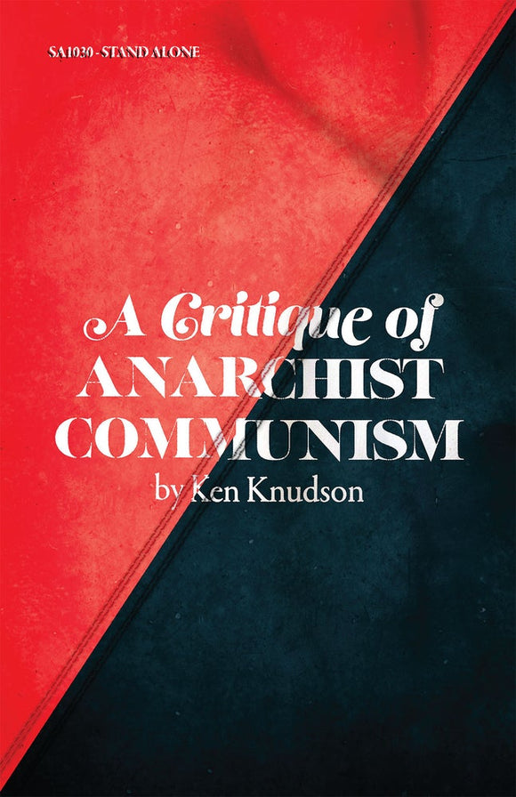 SA1030 | A Critique of Anarchist Communism | Ken Knudson