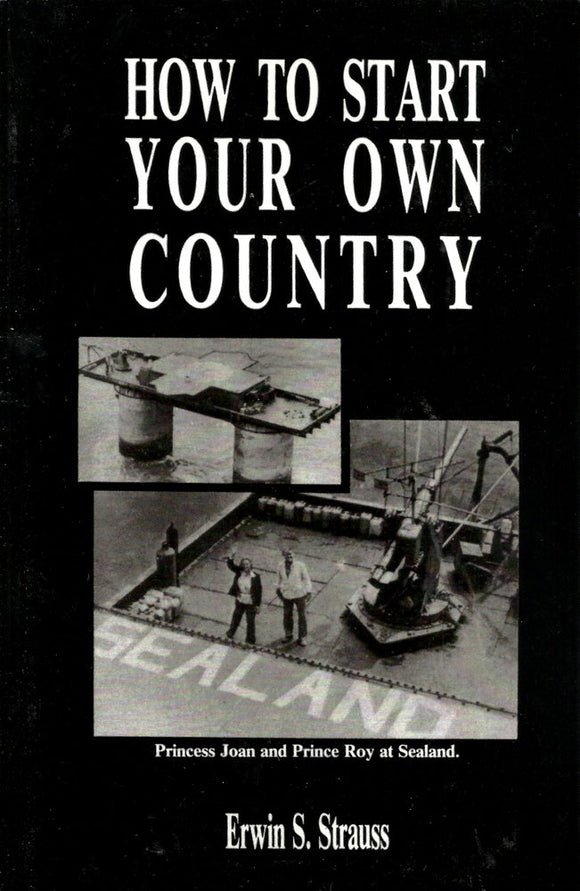 How To Start Your Own Country | Erwin S. Strauss | SIGNED