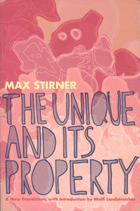 The Unique and Its Property | Max Stirner
