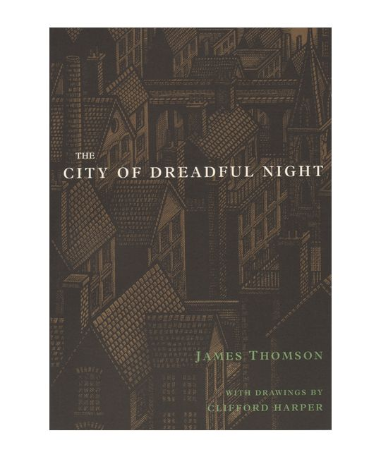 The City Of Dreadful Night | James Thomson & Clifford Harper