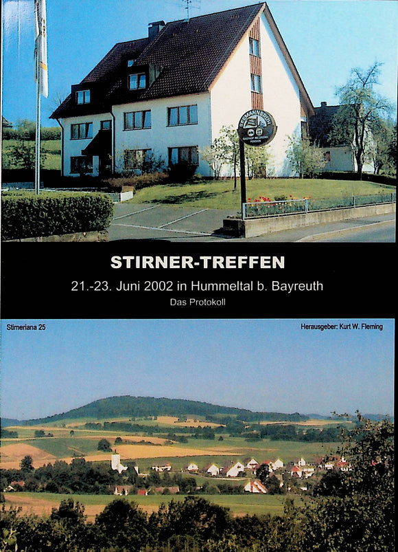 Stirner-Treffen. 21.-23. Juni 2002 in Hummeltal b. Bayreuth. | Kurt W. Fleming (German)