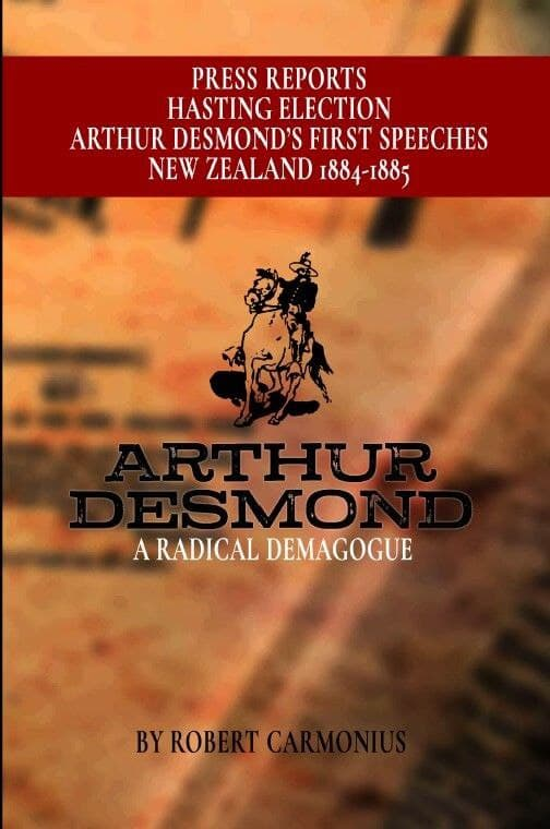 Arthur Desmond: A Radical Demagogue | Robert Carmonius