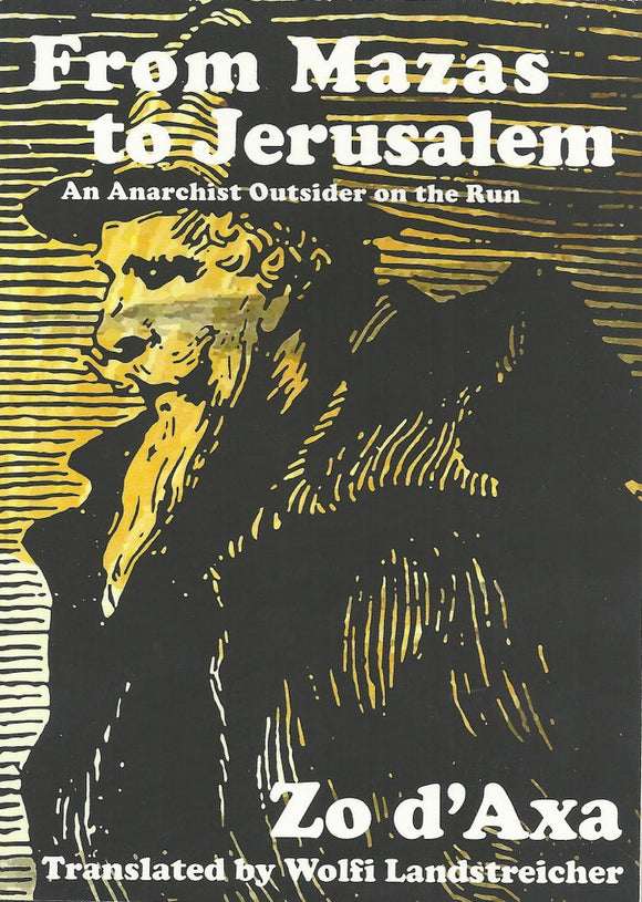From Mazas to Jerusalem | Zo D'Axa | Wolfi Landstreicher (trans.)