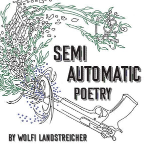 Semi Automatic Poetry | Wolfi Landstreicher