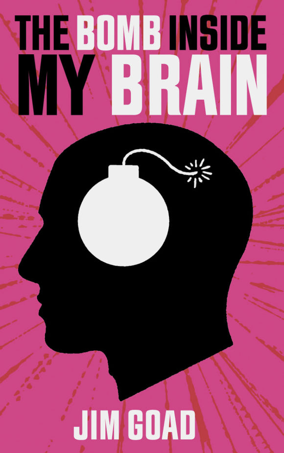 The Bomb Inside My Brain | Jim Goad | Signed