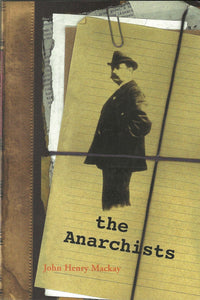 The Anarchists: A Picture of Civilization at the Close of the Nineteenth Century | John Henry Mackay