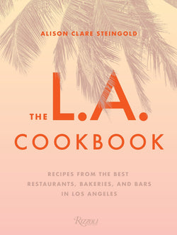 Rizzoli LA Cookbook