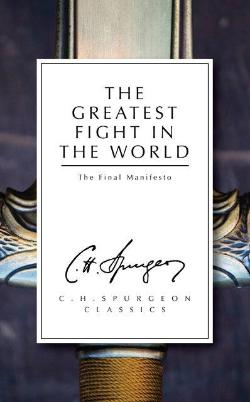 The Greatest Fight in the World: The Final Manifesto