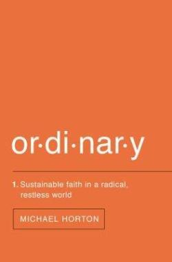 Ordinary: Sustainable Faith in a Radical, Restless World