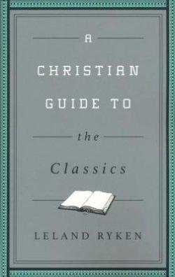 A Christian Guide to the Classics
