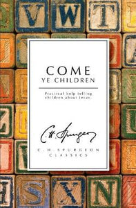 Come Ye Children: Practical help telling children about Jesus