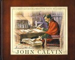 John Calvin – Christian Biographies for Young Readers