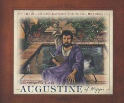 Augustine of Hippo – Christian Biographies for Young Readers