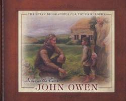John Owen – Christian Biographies for Young Readers