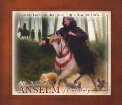 Anselm of Canterbury – Christian Biographies for Young Readers