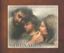 Irenaeus – Christian Biographies for Young Readers