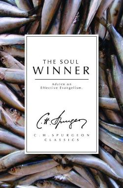 The Soul Winner: Advice on Effective Evangelism