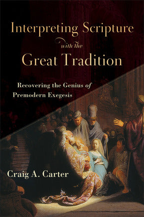 Interpreting Scripture with the Great Tradition