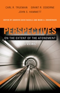 Perspectives: On the Extent of the Atonement, 3 Views