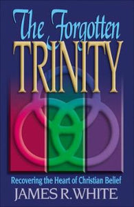 The Forgotten Trinity: Recovering the Heart of Christian Belief