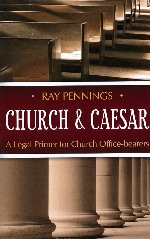 Church and Caesar: A Legal Primer for Church Office-Bearers