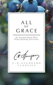 All of Grace: An earnest word with those seeking salvation