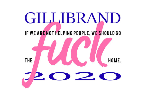 Kirsten Gillibrand 2020: If We're Not Helping People We Should Go The Fuck Home!