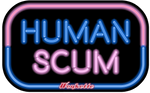 HUMAN SCUM sticker. So cute!