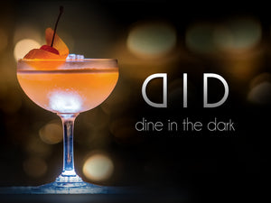 Dine in the Dark (inclusive of cocktail pairing)