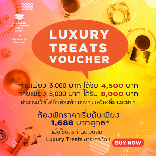 Luxury Treats Voucher valued at THB 4,500