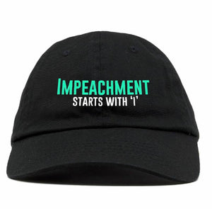 """Impeachment Starts with I"" Hat"