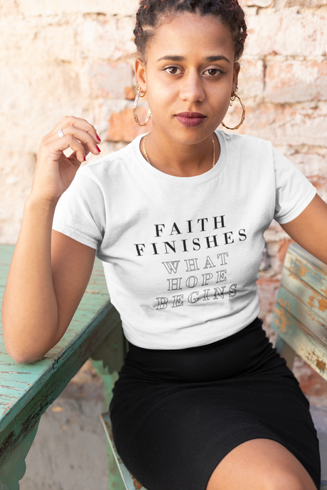 woman wearing Faith Finishes what Hope Begins