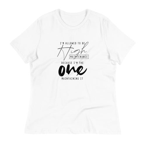 Women's Relaxed T-Shirt - High Maintenance