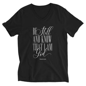 Be Still And Know - Unisex Short Sleeve V-Neck T-Shirt