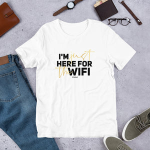 Just Here For the WIFI - Short-Sleeve Unisex T-Shirt