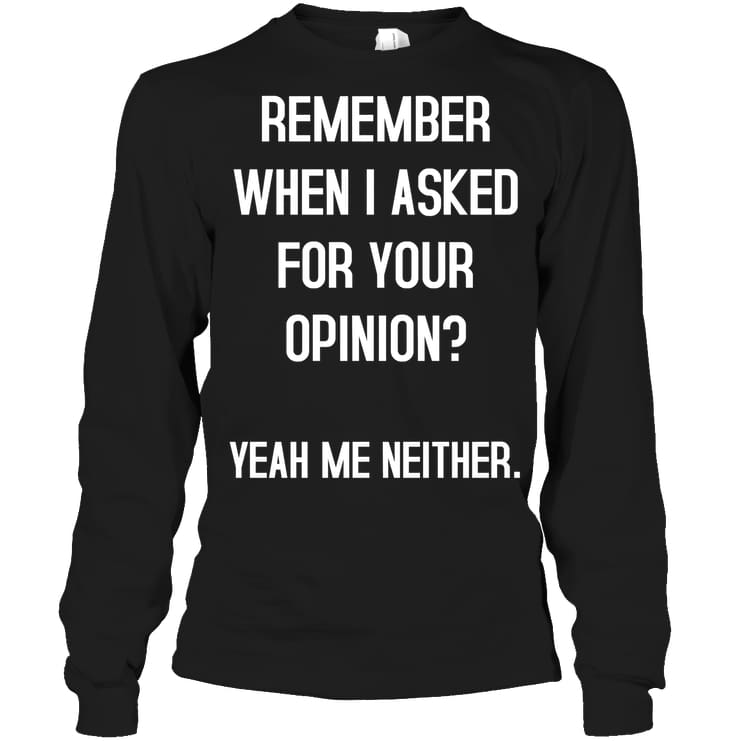 Remember When I Asked Funny Shirt - Gildan 6.1Oz Long Sleeve / Black / S - Apparel