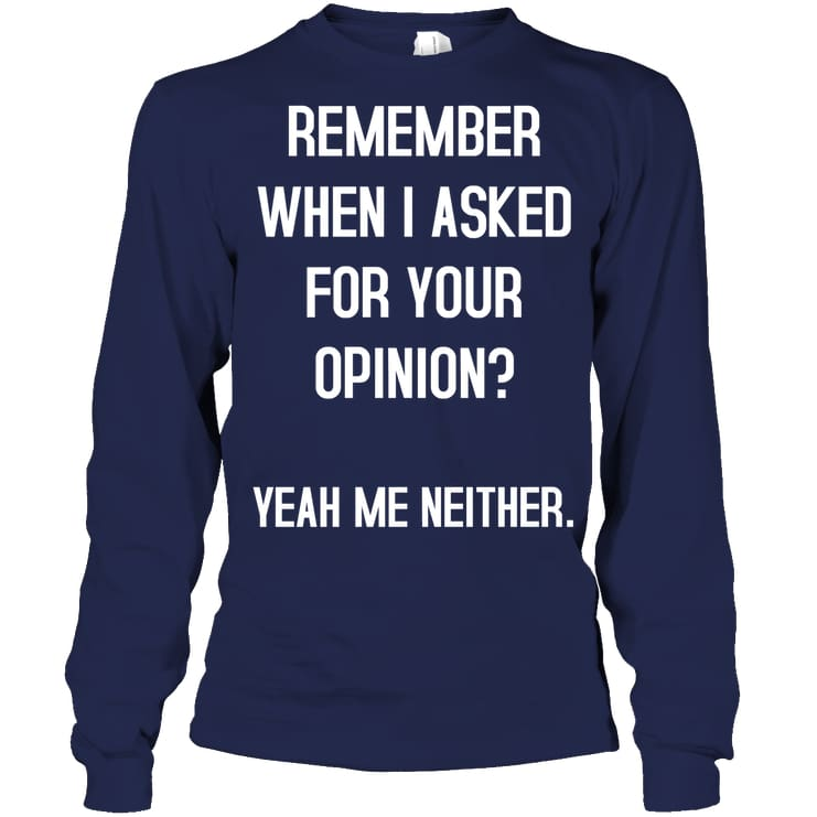 Remember When I Asked Funny Shirt - Gildan 6.1Oz Long Sleeve / Navy / S - Apparel