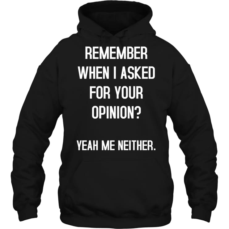 Remember When I Asked Funny Shirt - Gildan 8Oz. Heavy Blend Hoodie / Black / S - Apparel