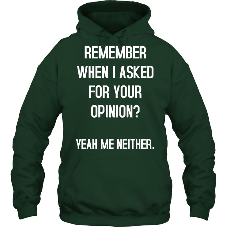 Remember When I Asked Funny Shirt - Gildan 8Oz. Heavy Blend Hoodie / Forest Green / S - Apparel