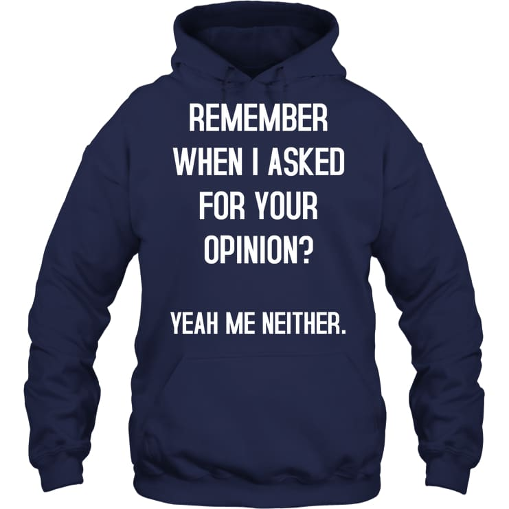 Remember When I Asked Funny Shirt - Gildan 8Oz. Heavy Blend Hoodie / Navy / S - Apparel