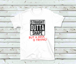 Straight Outta Shape But a Sista Is Trying T-Shirt