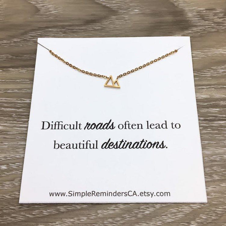 Difficult Roads Tiny Mountain Necklace, Inspirational Gift, Rose Gold Jewelry, Travel Gift, Minimalist Jewelry, Explore Necklace