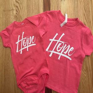 Hope Onesies for Baby!!! and Toddler T-shirts
