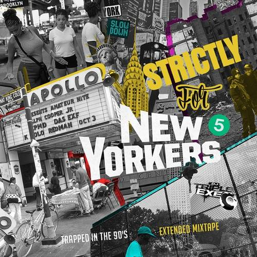 DJ Triple Exe - Strictly For The New Yorkers 5 - swagger4you