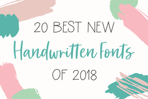 20 Best Handwritten Fonts of 2018