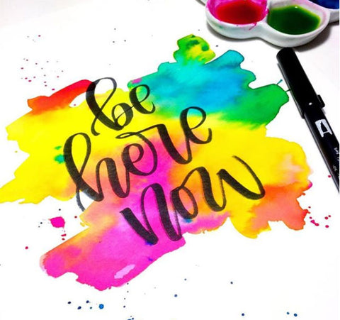 Be Here Now watercolor lettering art by Daryl.Longlastname