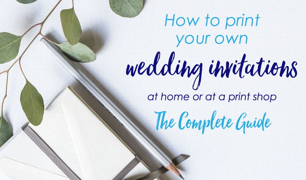 How-to-Print-Your-Own-Wedding-Invitations-at-Home-or-At-a-Print-Shop-The-Complete-Guide-by-Wonderment-Paper-Co