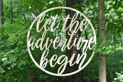 Round Let the Adventure Begin Sign by Feather and Birch