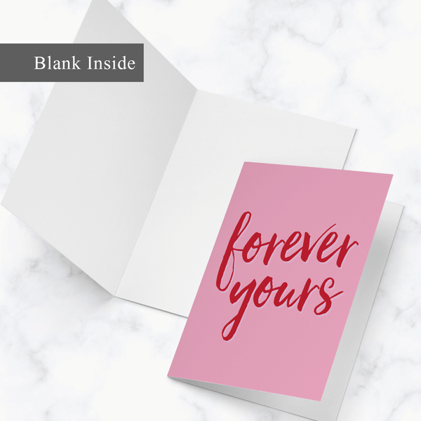 Forever Yours Valentine's Day Greeting Card - Blank White on the Inside